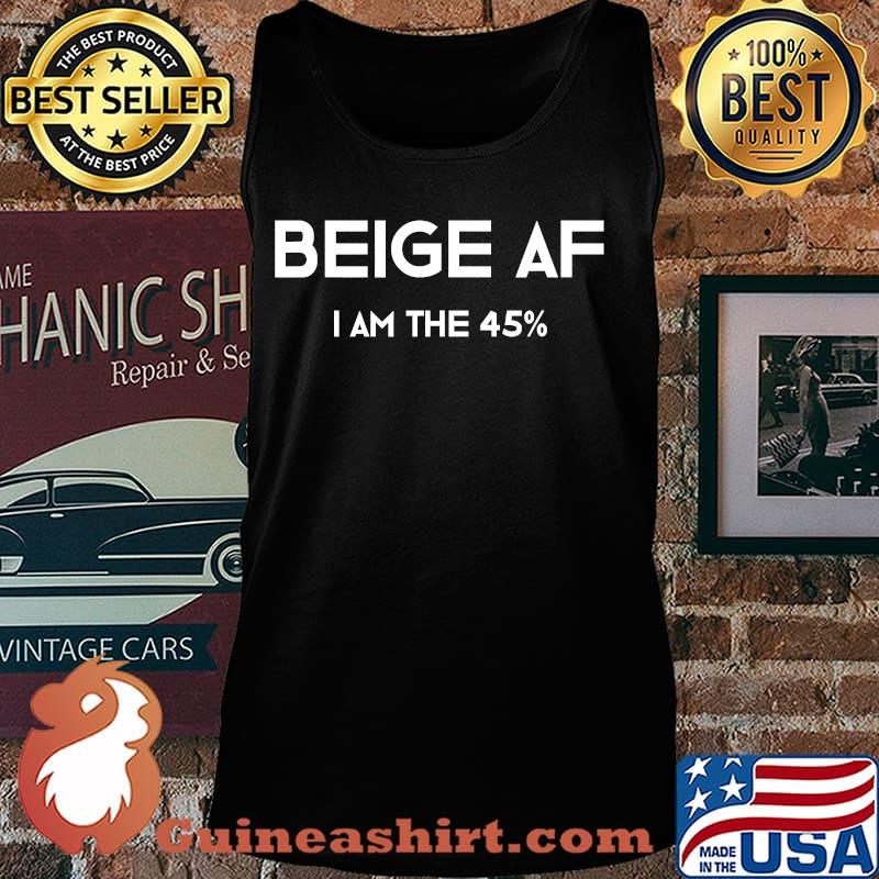 Beige af i'm the 45 percent funny 2020 elections s Tank top