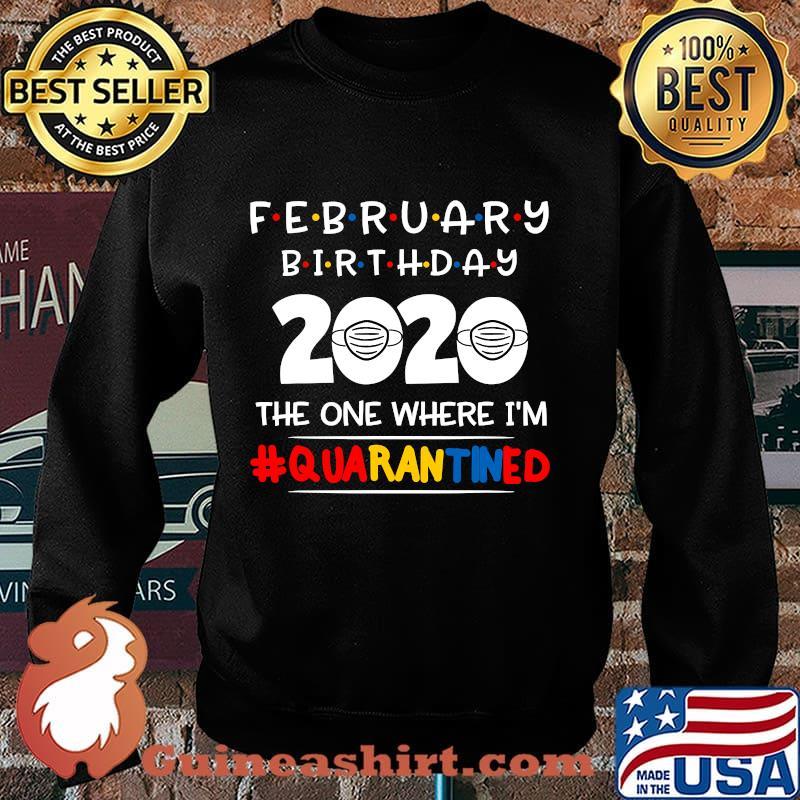 February birthday the one where i'm quarantined christmas s Sweater