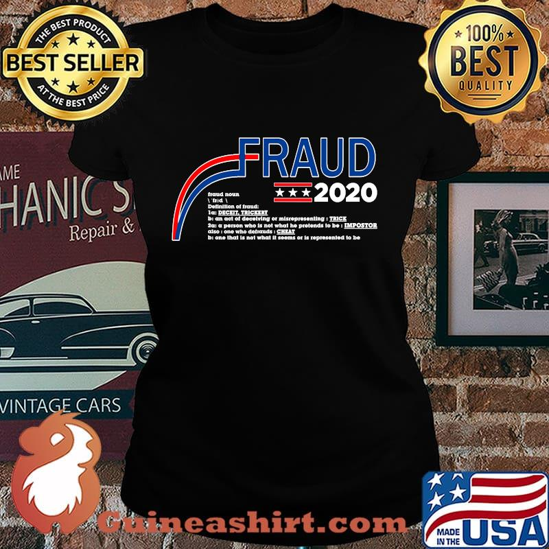 Fraud 2020 trump biden election fraud potus s Laides tee