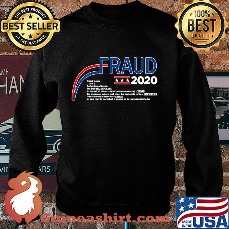 Fraud 2020 trump biden election fraud potus s Sweater