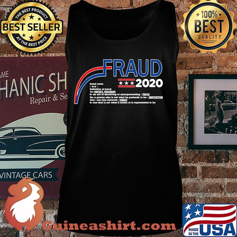 Fraud 2020 trump biden election fraud potus s Tank top