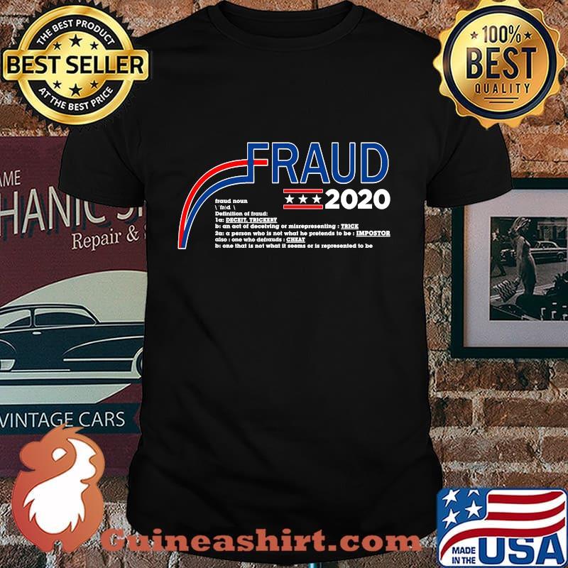 Fraud 2020 trump biden election fraud potus shirt