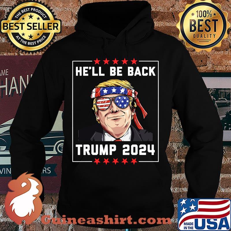 He'll be back trump 2024 stars s Hoodie