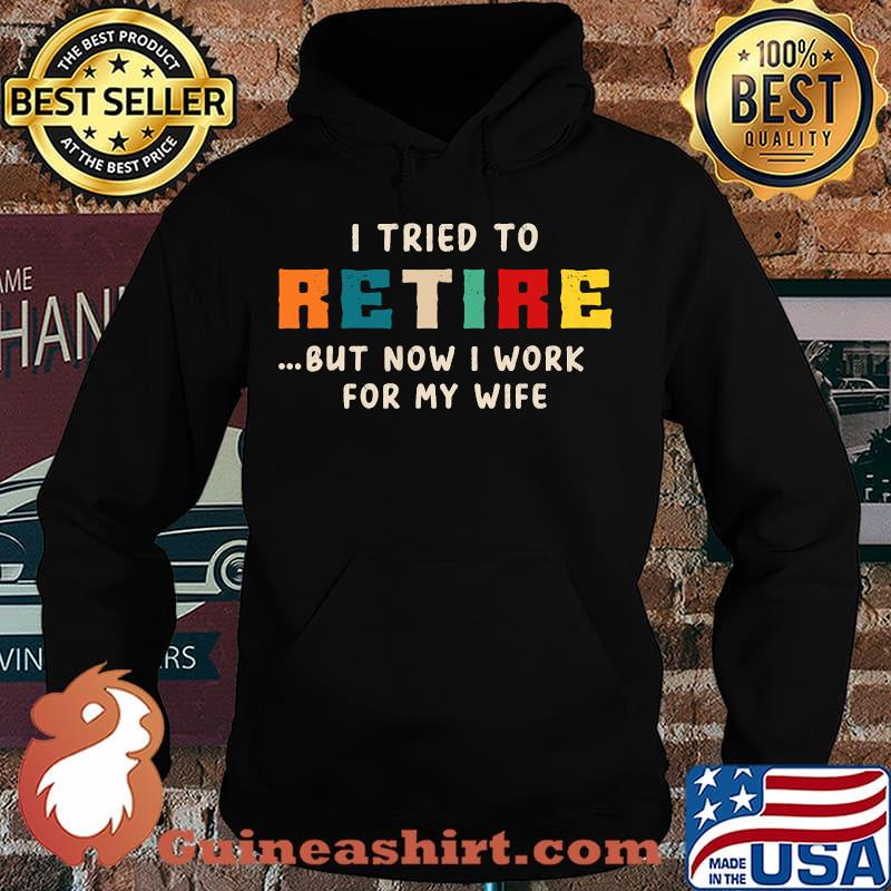 I tried to retire but now i work for my wife vintage s Hoodie