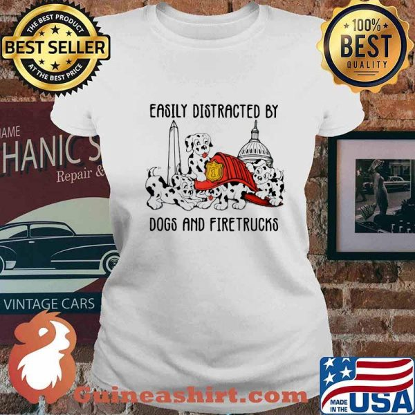 Easily Distracted By Dogs And Fire Trucks Shirt Ladies tee