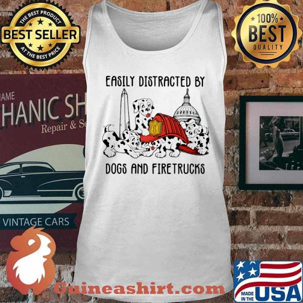 Easily Distracted By Dogs And Fire Trucks Shirt Tank top
