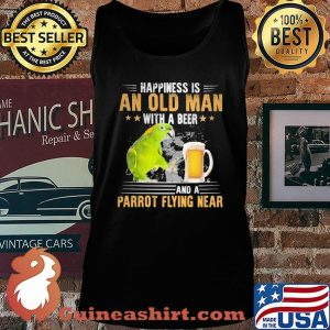 Happiness Is An Old Man With A Beer Parrot Flying Near Shirt Tank top