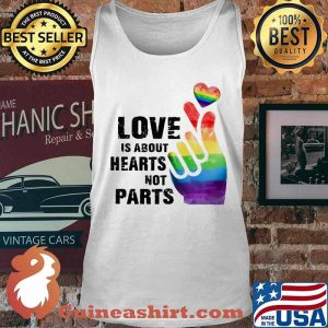 Love Is About Hearts Not Parts LGBT Shirt Tank top
