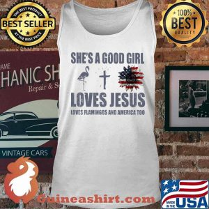 She's A Good Girl Love Jesus Love Flamngocs And American Too Shirt Tank top