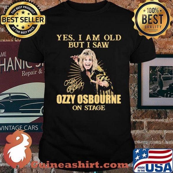 Yes I Am Old But I Saw Ozzy Osbourne On Stage Signature Shirt