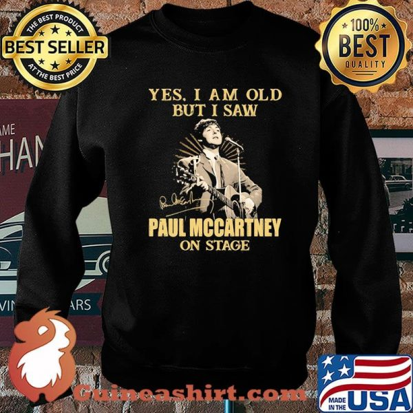 Yes I Am Old But I Saw Paul Mccartney On Stage Signature Shirt Sweater