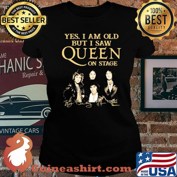 Yes I Am Old But I Saw Queen On Stage Signature Shirt Laides tee