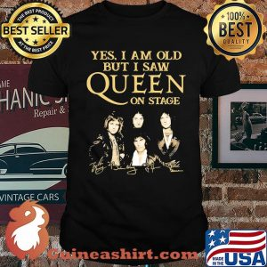 Yes I Am Old But I Saw Queen On Stage Signature Shirt