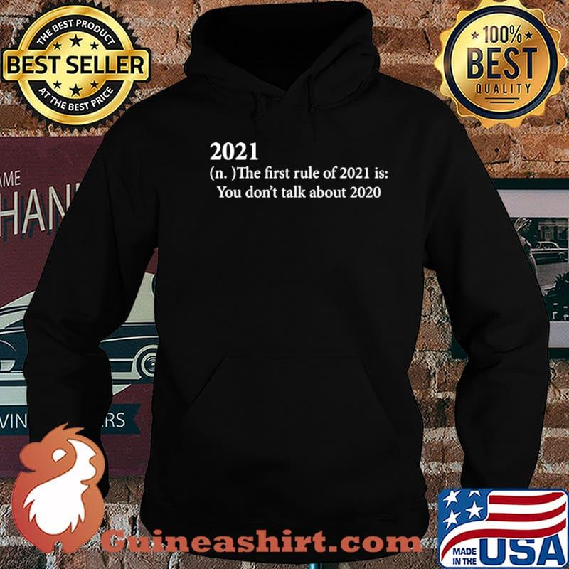 2021 definition the first rule of 2021 is you don't talk about 2020 shirt
