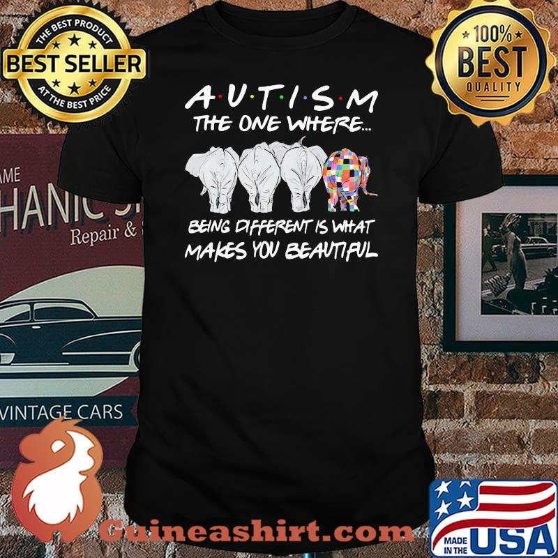 Autism The Oe Where Being Different Is What Makes You Beautiful Elephant Shirt