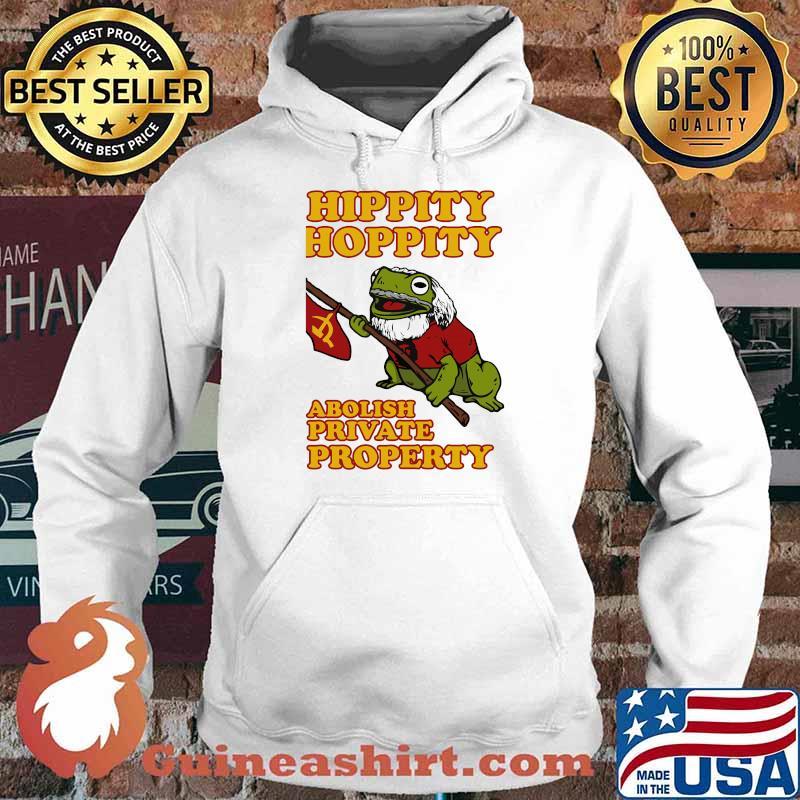 Hippity Hoppity Abolish Private Property Frog Shirt Hoodie