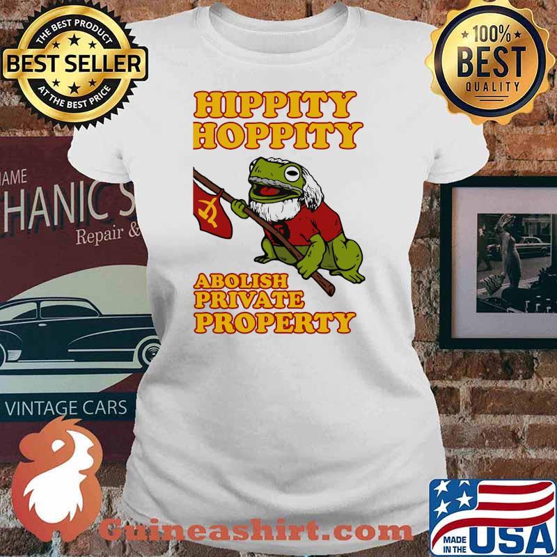 Hippity Hoppity Abolish Private Property Frog Shirt Ladies tee