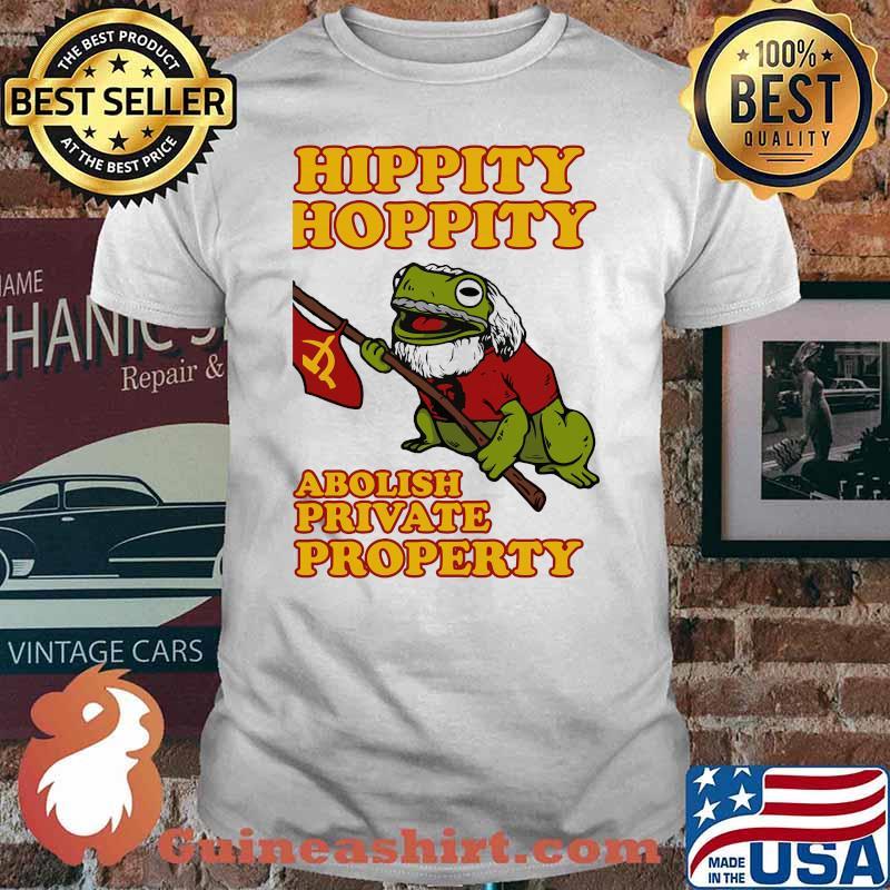 Hippity Hoppity Abolish Private Property Frog Shirt
