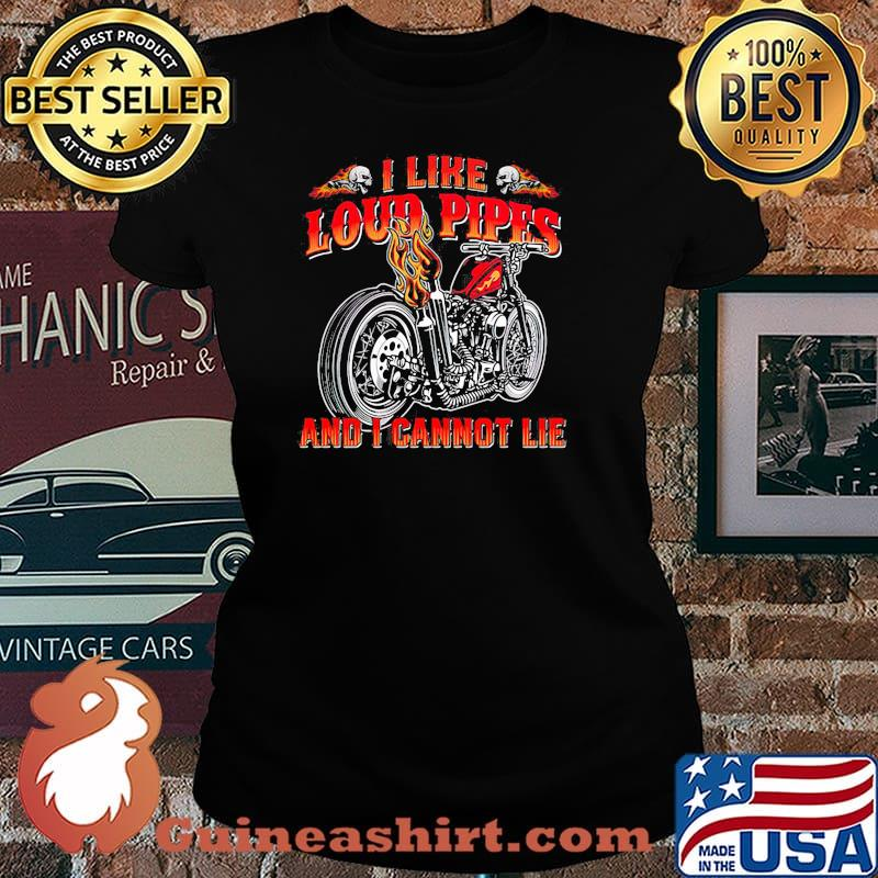 I Like Loud Pipes And I Cannot Lie Motorcycle Shirt Laides tee