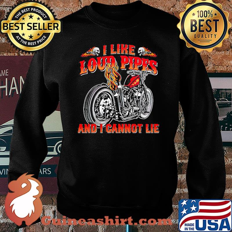 I Like Loud Pipes And I Cannot Lie Motorcycle Shirt Sweater