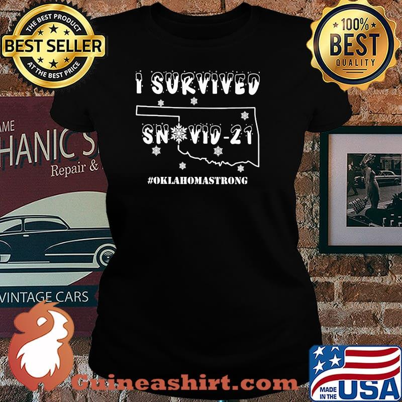 I Survived Snovid 21 Oklahoma Strong Shirt Laides tee
