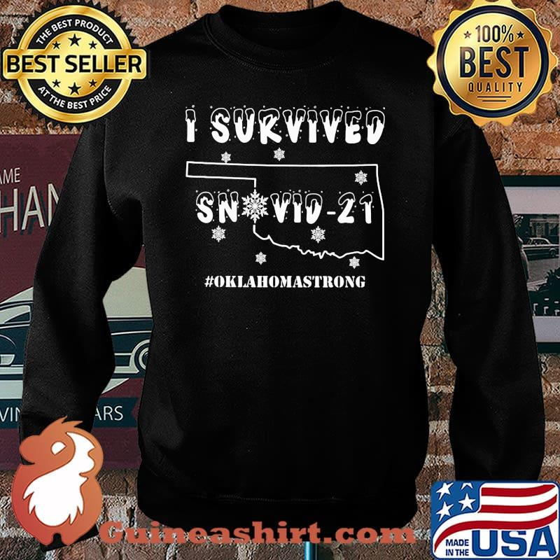 I Survived Snovid 21 Oklahoma Strong Shirt Sweater