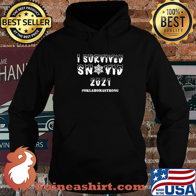 I Survived Snovid 21 Oklahoma Strong Snow Shirt Hoodie