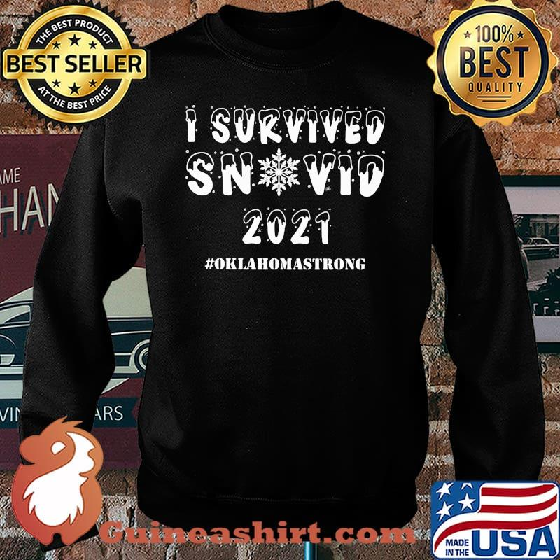 I Survived Snovid 21 Oklahoma Strong Snow Shirt Sweater