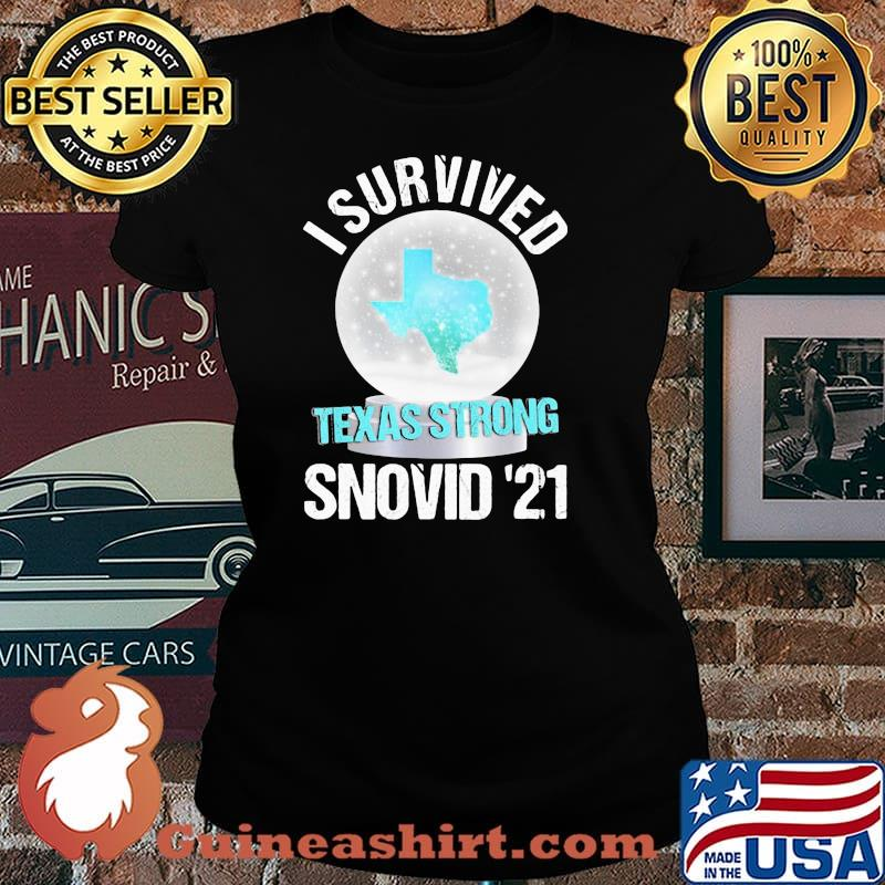 I Survived Texas Strong Snovid 19 Snow Covid 19 Shirt Laides tee