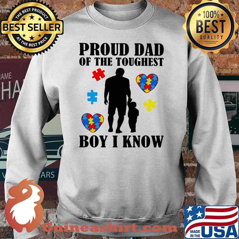 Proud Dad Of The Toughest Boy I Know Son Heart Autism Awareness Shirt Sweater