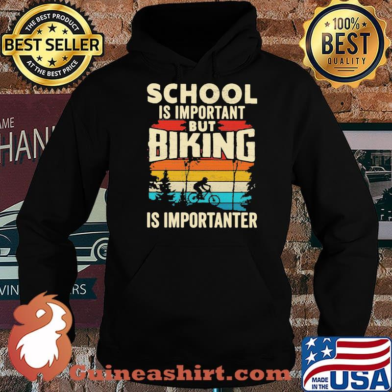 School Is Important But Biking Is Importanter Vintage Shirt Hoodie