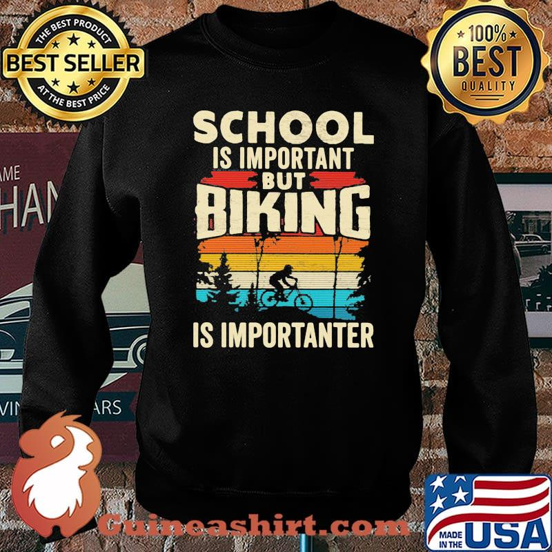 School Is Important But Biking Is Importanter Vintage Shirt Sweater