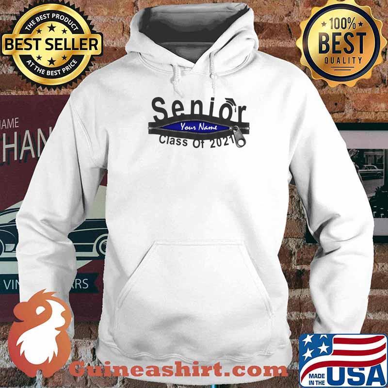 Senior Your Name Class Of 2021 Zip Shirt Hoodie