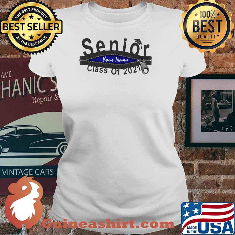 Senior Your Name Class Of 2021 Zip Shirt Ladies tee