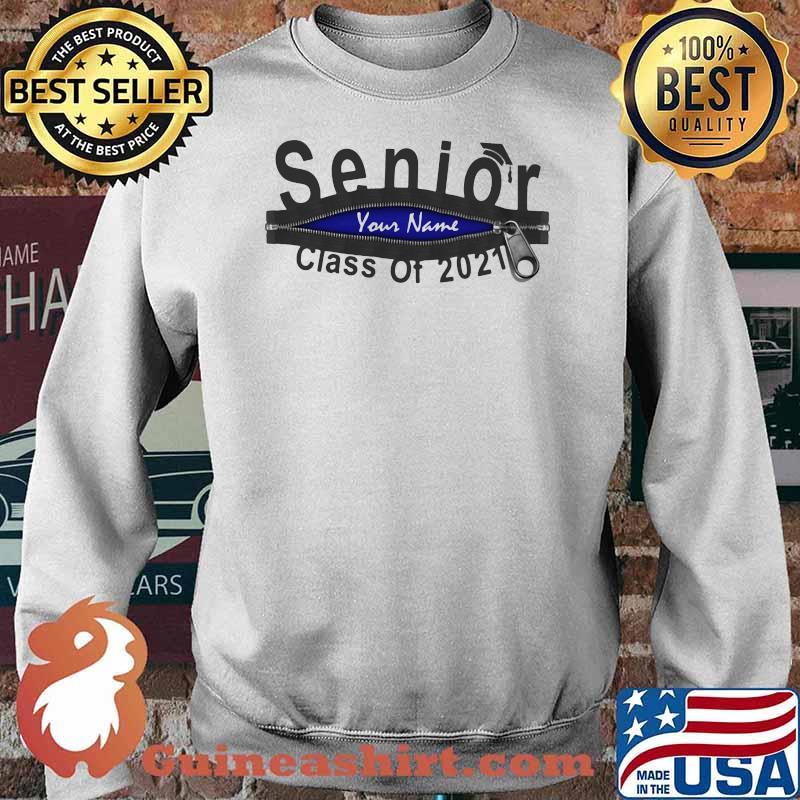 Senior Your Name Class Of 2021 Zip Shirt Sweater