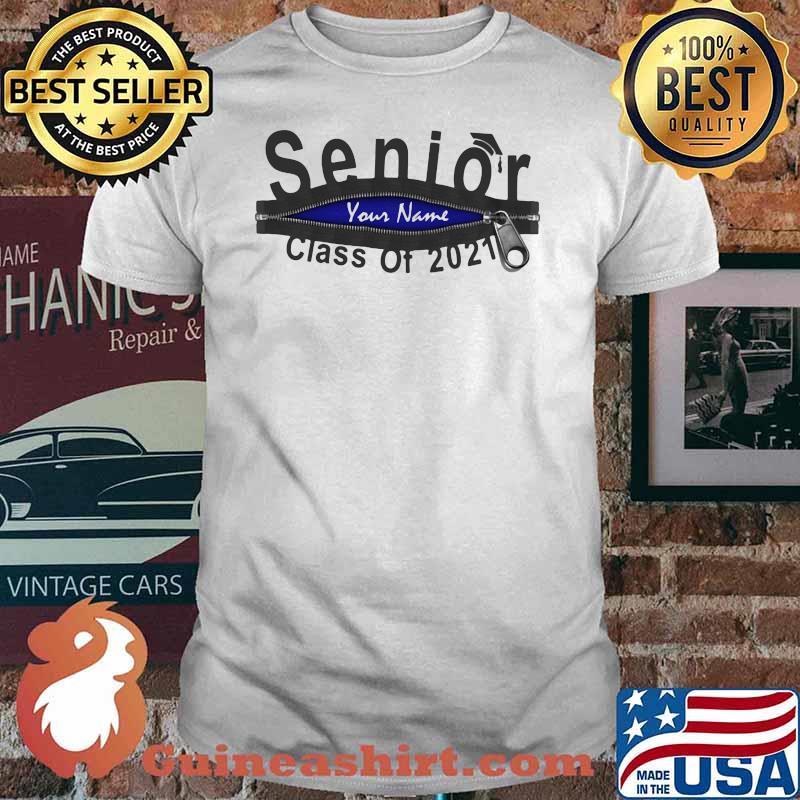 Senior Your Name Class Of 2021 Zip Shirt