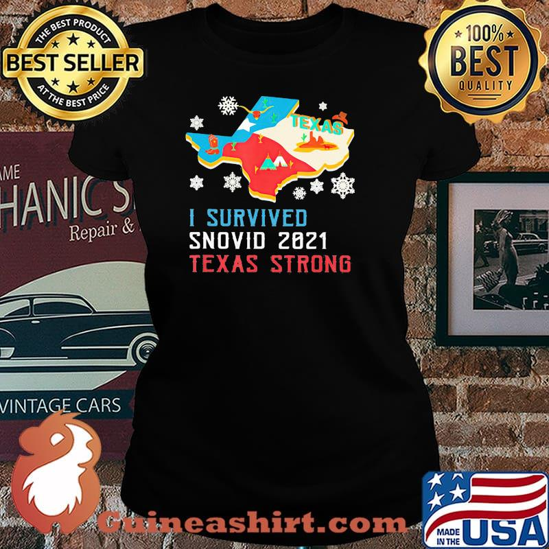 Texas I Survived Snovid 2021 Strong Flag Shirt Laides tee