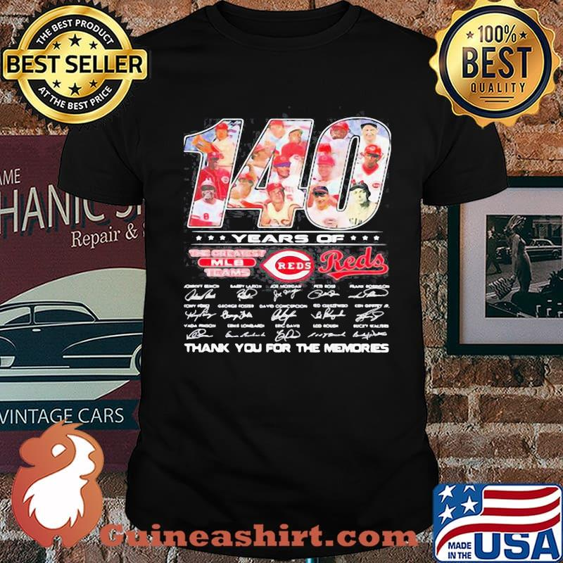 140 years of cincinnati reds the greatest mlb teams thank you for the memories signatures shirt