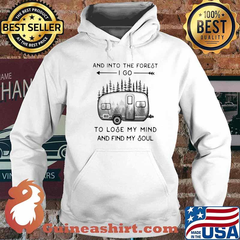 And Into The Forest To Lose My Mind And Find My Soul Camping Hoodie