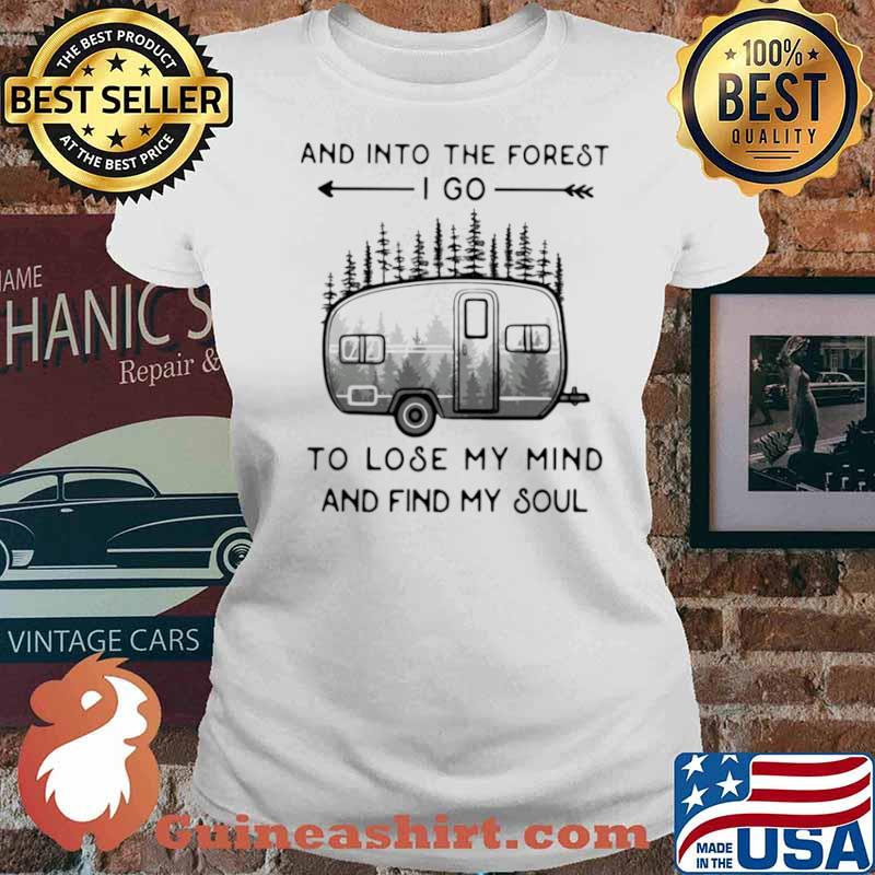 And Into The Forest To Lose My Mind And Find My Soul Camping Ladies tee