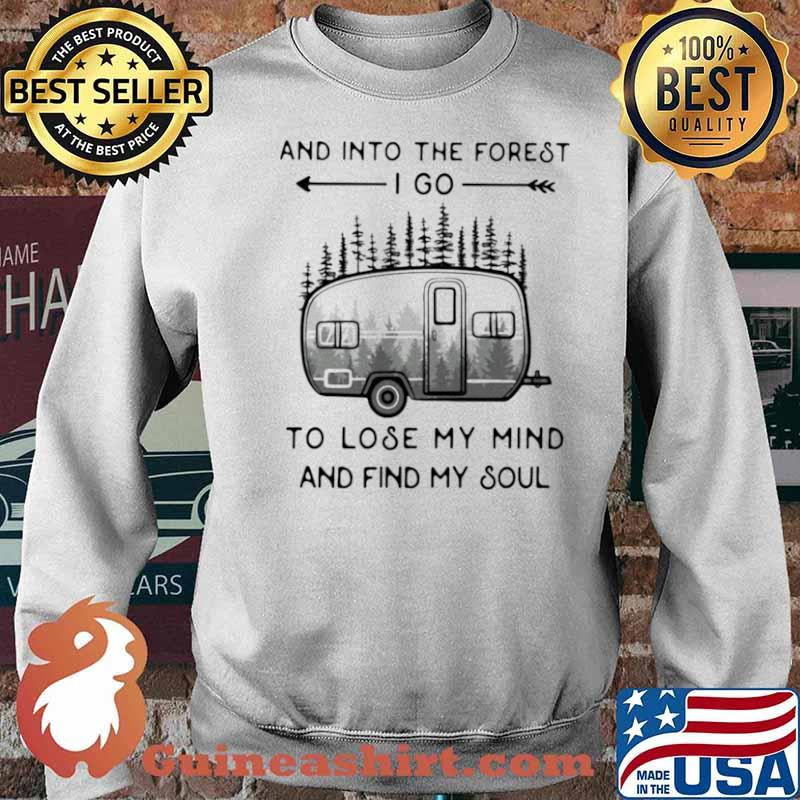 And Into The Forest To Lose My Mind And Find My Soul Camping Sweater