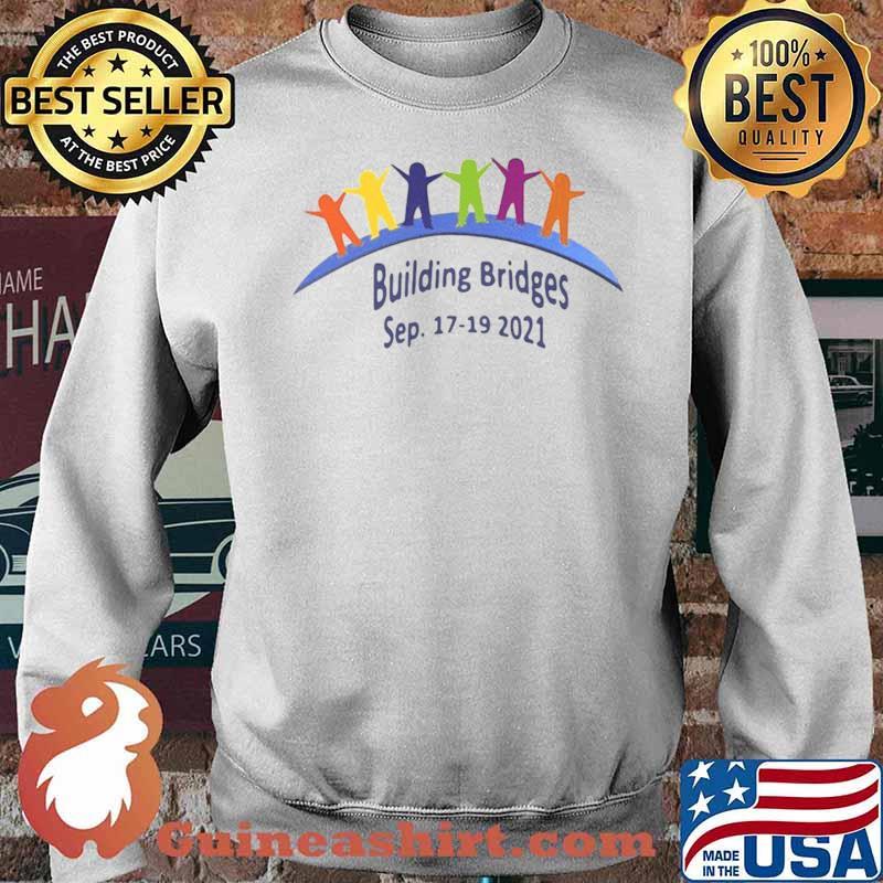 Building Bridges Sep 17 19 2021 Sweater