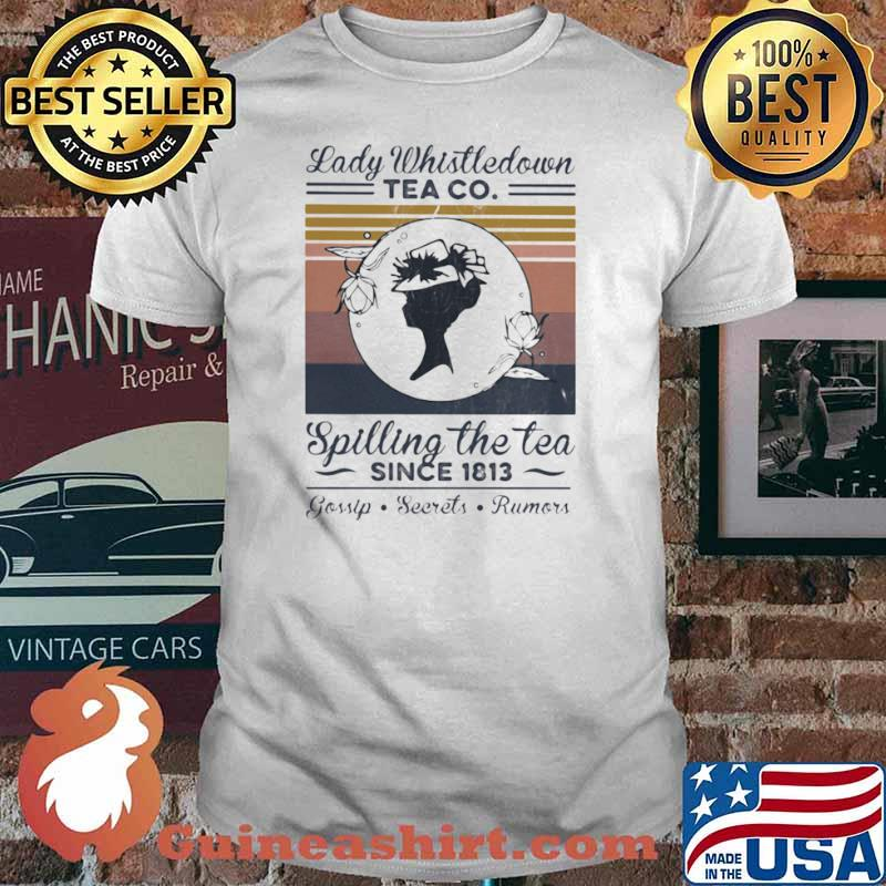 Lady Whistledown Tea Co Spilling The Tea Since 1813 Vintage shirt