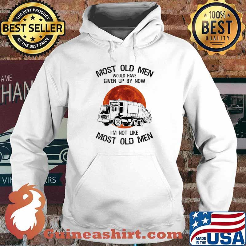 Most Old Men Would Have Given Up By Now I'm Not Like Most Old Men Waste Collector Moon Blood Hoodie