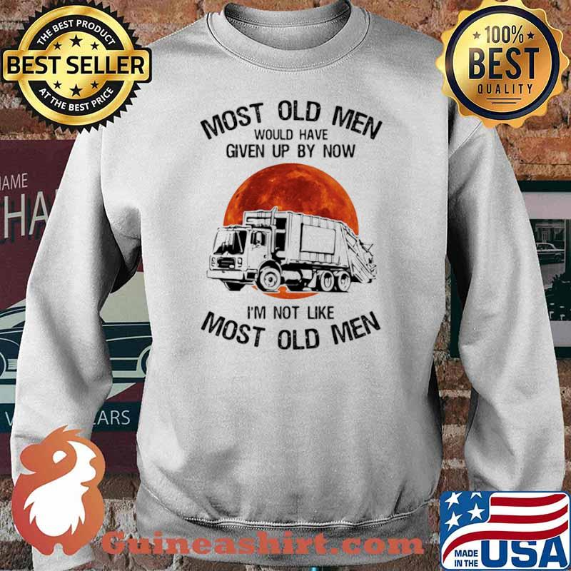 Most Old Men Would Have Given Up By Now I'm Not Like Most Old Men Waste Collector Moon Blood Sweater