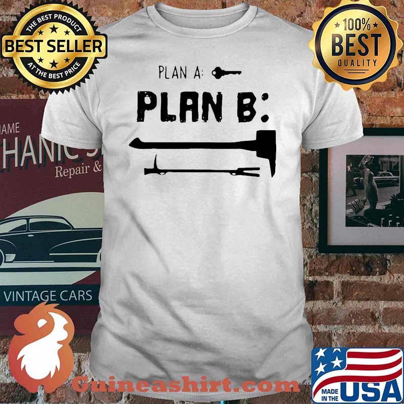 Pretty Plan A Key Plan B Shirt