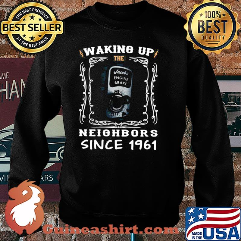 Waking Up The Neighbors Since 1961 Sweater