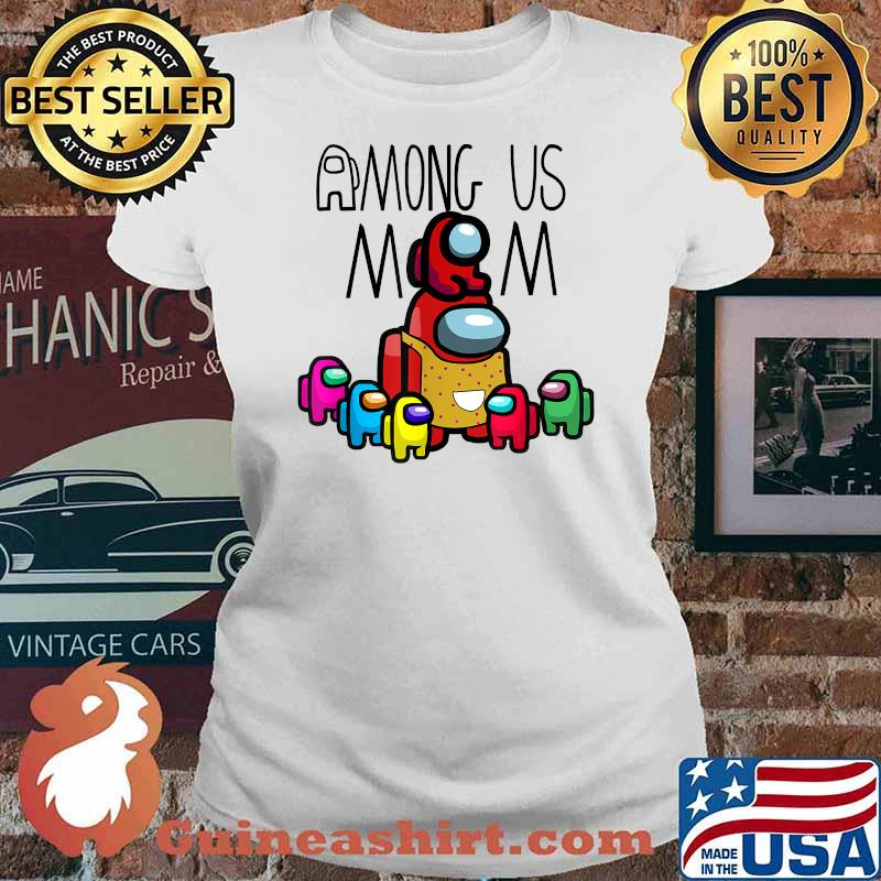 Among Us Mom mother day Shirt Ladies tee