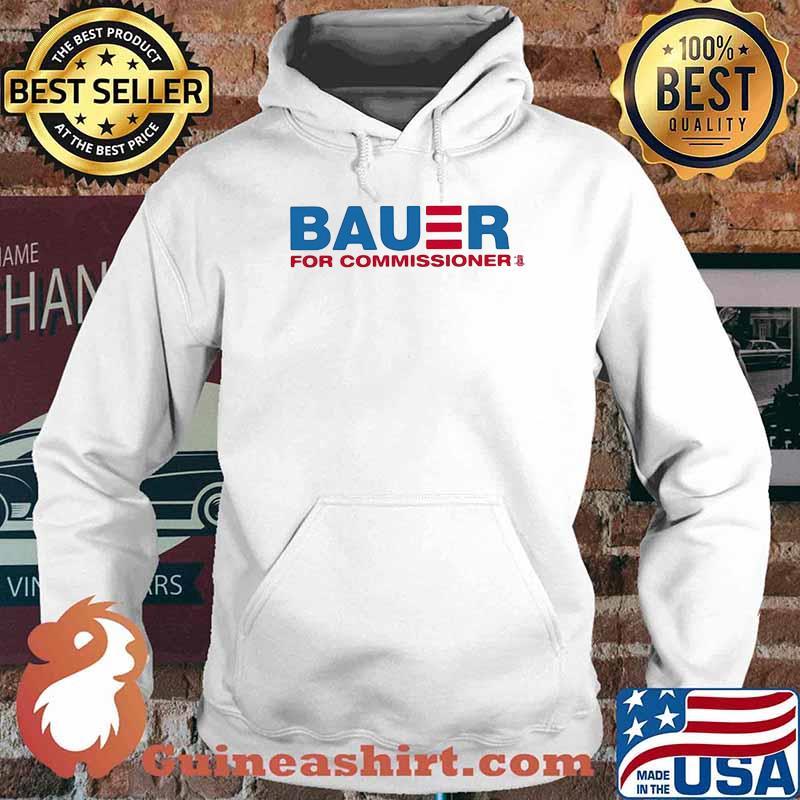 Bauer For Commissioner Trevor Bauer Shirt Hoodie