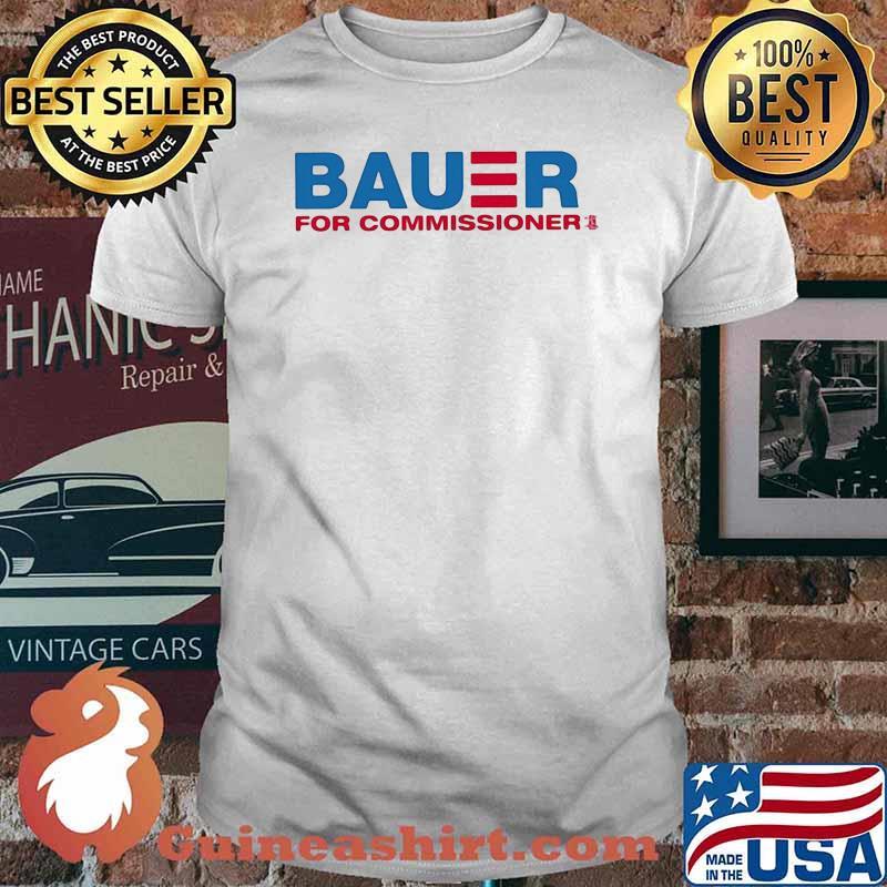 Bauer For Commissioner Trevor Bauer Shirt